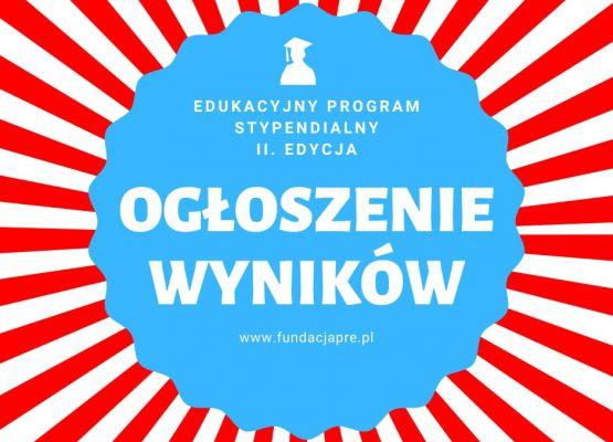 Ogłoszenie wyników Edukacyjnego Programu Stypendialnego II Edycji